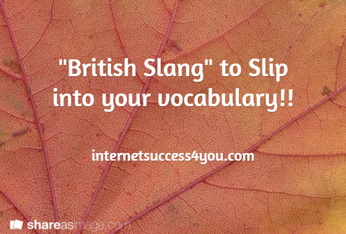 articles communication awesome british slang terms you should start using immediately.