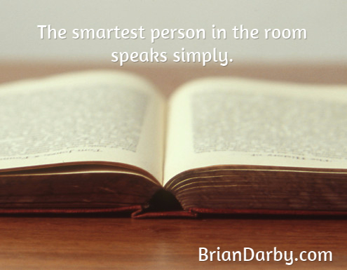 The smartest person in the room speaks simply.